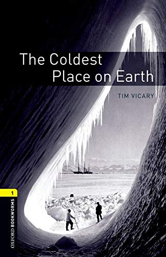 The Coldest Place on Earth (Oxford Bookworms Library)の詳細を見る