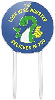 GRAPHICS & MORE Acrylic The Loch Ness Monster Believes in You Funny Humor Cake Topper Party Decoration for Wedding Anniversary Birthday Graduation