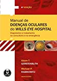 Manual de doenças oculares do Wills Eye Hospital (Portuguese Edition)...