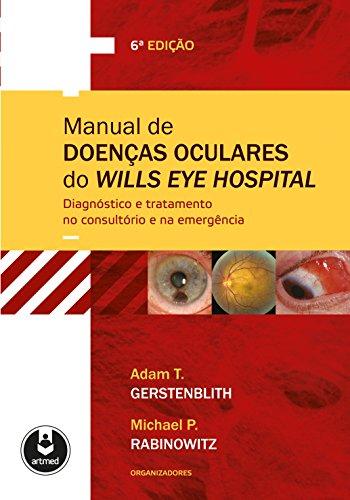 Manual de Doenças Oculares do Wills Eye Hospital: Diagnóstico e Tratamento no Consultório e na Emergência