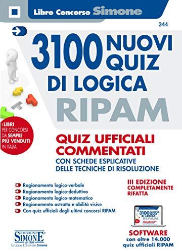 3100 nuovi quiz di logica RIPAM. Quiz ufficiali commentati con schede esplicative delle tecniche di risoluzione. Con software di simulazione
