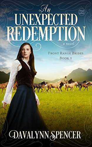 An Unexpected Redemption: Front Range Brides - Book 2 by [Davalynn Spencer]