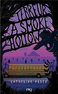 Terreur à Smoke Hollow par Katherine Arden