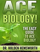 Ace Biology!: The EASY Guide to Ace Biology