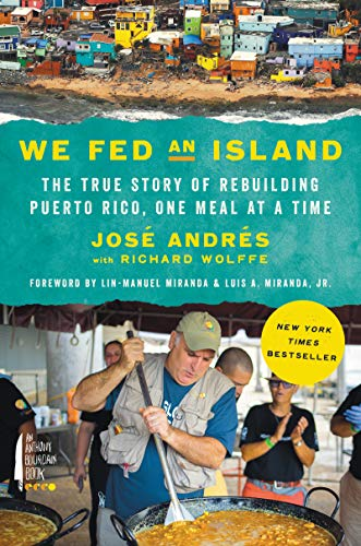 We Fed an Island: The True Story of Rebuilding Puerto Rico, One Meal at a Time