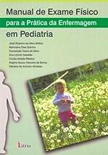 Manual de Exame Físico. Para a Prática da Enfermagem em Pediatria
