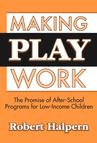 Making Play Work The Promise Of After School Programs For Low Income Children