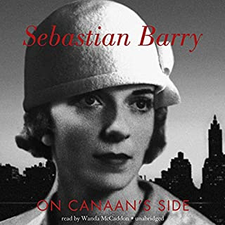 On Canaan's Side     A Novel              By:                                                                                                                                 Sebastian Barry                               Narrated by:                                                                                                                                 Wanda McCaddon                      Length: 7 hrs and 20 mins     111 ratings     Overall 4.0