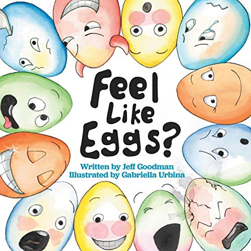 Feel Like Eggs?: Introducing Children to a Dozen Emotions