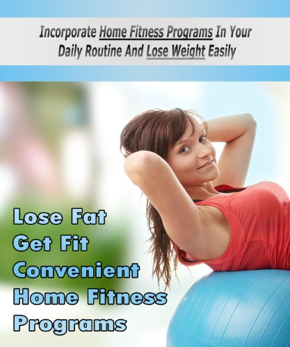 Detailed Home Fitness note book  with Built in Planner and  daily journal - Easily Tracks All Your exercise .: Lose Fat Get Fit Convenient Home Fitness Programs. (English Edition)