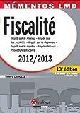 Fiscalité 2012-2013 - Impôt sur le revenu, Impôt sur les sociétés, Impôt sur la dépense, Impôt sur le capital, Impôts locaux, Procédures fiscales