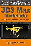 3DS Max Modelado: Fundamentos, comandos, ejercicios y tips