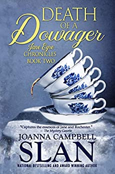 Death of a Dowager: Book #2 in the Jane Eyre Chronicles by [Joanna Campbell Slan]