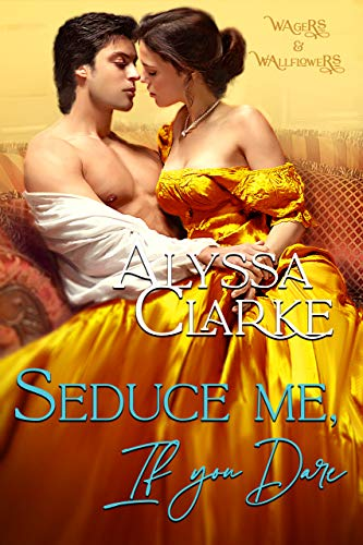 Seduce me, if you Dare (Wagers and Wallflowers Book 3)