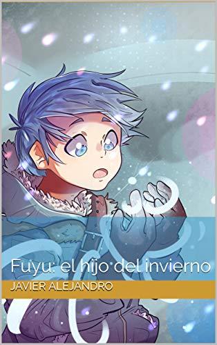 Fuyu: el hijo del invierno (Spanish Edition)