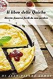 Photo Gallery il libro delle quiche: ricette francesi facili da non perdere