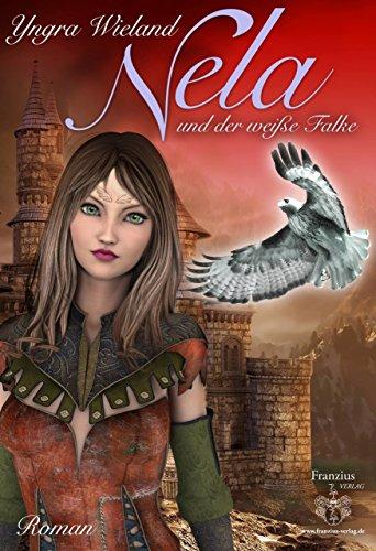 Nela: und der weiße Falke (German Edition)