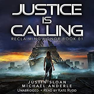 Justice Is Calling     Reclaiming Honor, Book 1              By:                                                                                                                                 Justin Sloan,                                                                                        Michael Anderle                               Narrated by:                                                                                                                                 Kate Rudd                      Length: 6 hrs and 23 mins     286 ratings     Overall 4.4