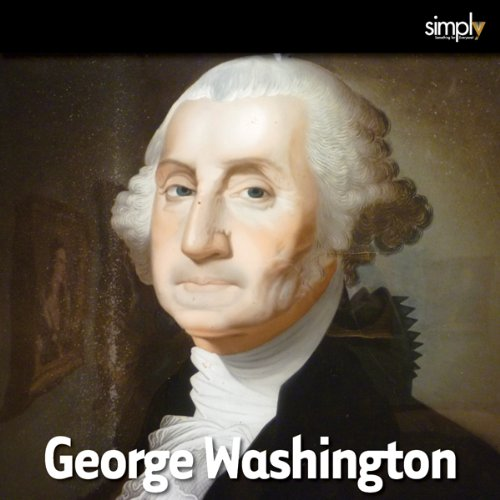George Washington: The Mozart of American Politics audiobook cover art