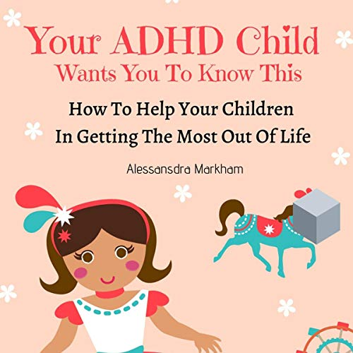 Your ADHD Child Wants You to Know This cover art