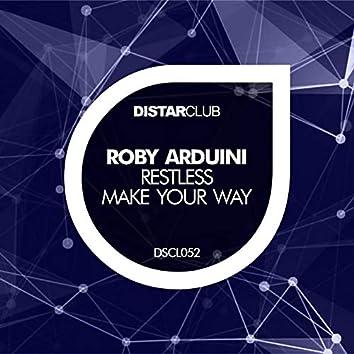 Restless / Make Your Way