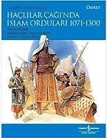 Haclilar Cagi'nda Islam Ordulari 1071 - 1300