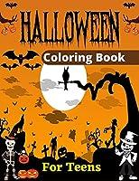 HALLOWEEN Coloring Book For Teens: 30+ fun Design Adults Halloween Coloring Book (Awesome Gifts For Teenagers)