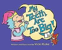 My Teeth Are Too Big