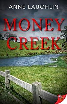Money Creek by [Anne Laughlin]