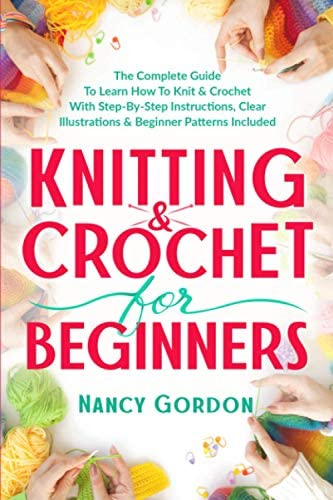 Knitting Crochet For Beginners The Complete Guide To Learn How To Knit Crochet With Step By product image