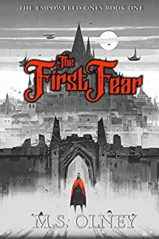 The First Fear (The Empowered Ones Book 1) by [Matthew Olney]