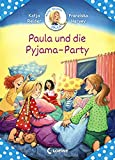 Meine Freundin Paula - Paula und die Pyjama-Party: Erstlesebuch für Mädchen ab 6 Jahre (German Edition)