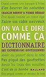 On va le dire comme ça - Dictionnaire des expressions quotidiennes de Bernet. Charles (2008) Broché
