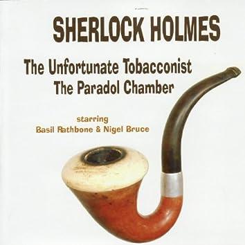 Sherlock Holmes - The Unfortunate Tobacconist / The Paradol Chamber