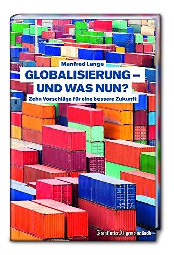 Globalisierung. Über die Chancen und Risiken der Globalisierung. Was bringen Ceta und Ttip? Was ist ökonomische Nachhaltigkeit? Und welche Dimensionen ... gibt es? Manfred Lange erklärt das.