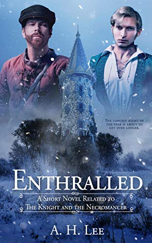 Enthralled: A Short Novel Related to The Knight and the Necromancer