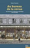 Au bureau de la revue: Une histoire de la publication scientifique (XIXe-XXe siècle)