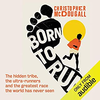 Born to Run     The Hidden Tribe, the Ultra-Runners, and the Greatest Race the World Has Never Seen              Written by:                                                                                                                                 Christopher McDougall                               Narrated by:                                                                                                                                 Fred Sanders                      Length: 11 hrs and 6 mins     23 ratings     Overall 4.7