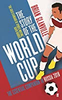 The Story of the World Cup: The Essential Companion to Russia 2018