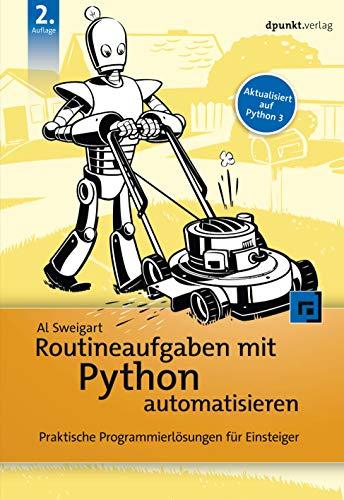 Routineaufgaben mit Python automatisieren: Praktische...