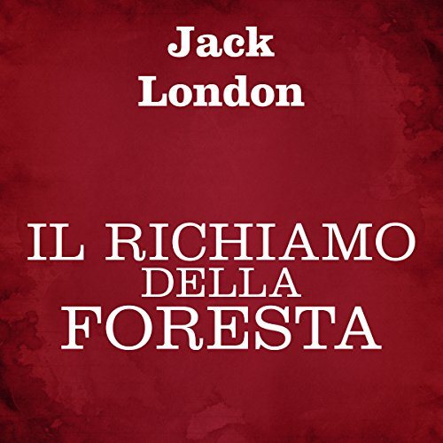 Il richiamo della foresta                   By:                                                                                                                                 Jack London                               Narrated by:                                                                                                                                 Silvia Cecchini                      Length: 2 hrs and 20 mins     Not rated yet     Overall 0.0