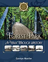 Forest Park: A Walk Through History