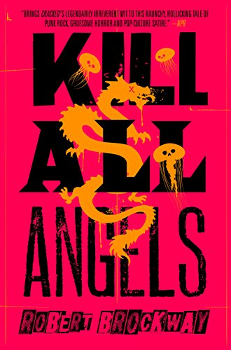 Kill All Angels: The Vicious Circuit, Book Three
