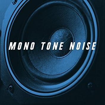 Mono Tone Noise