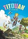 Titouan, tome 1 : La vie est belle par Lylian