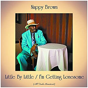 Little By Little / I'm Getting Lonesome (All Tracks Remastered)