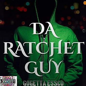 Da Ratchet Guy