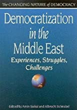 Democratization in the Middle East: Experiences, Struggles, Challenges (The Changing Nature of Democracy)