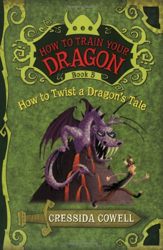 HOW TO TWIST A DRAGON'S TALE (How to Train Your Dragon, 5)