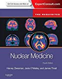 Nuclear Medicine: The Requisites (Requisites in Radiology) - Harvey A. Ziessman MD